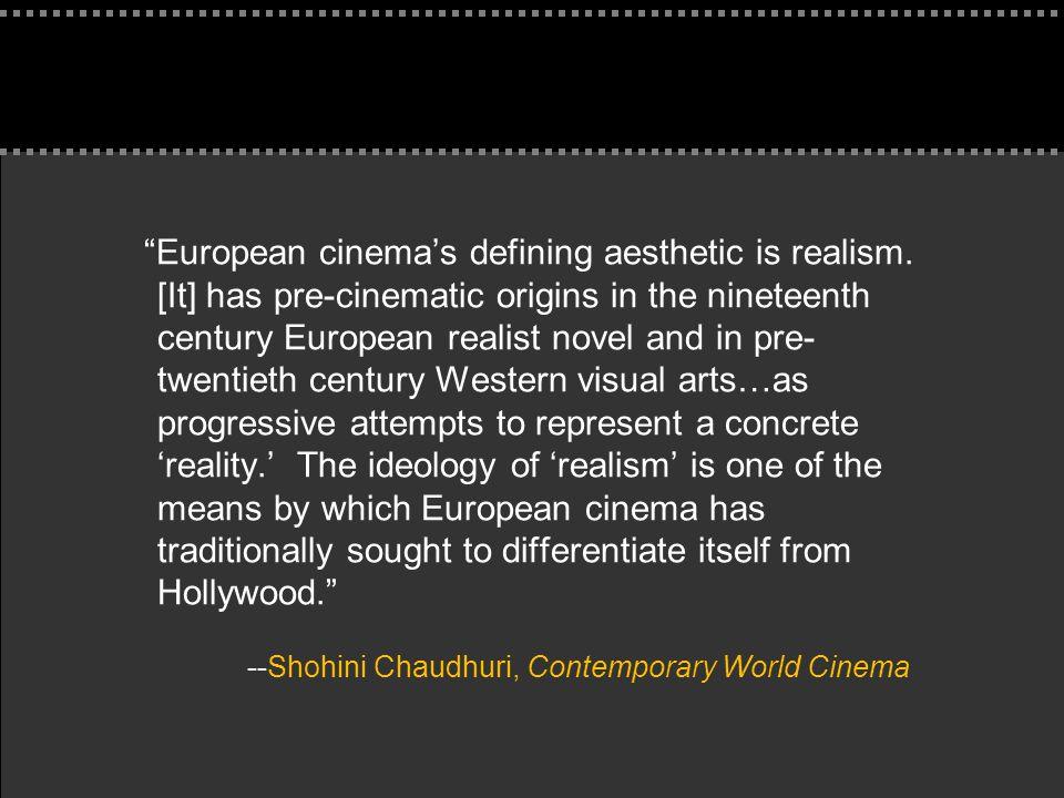European cinema's defining aesthetic is realism.