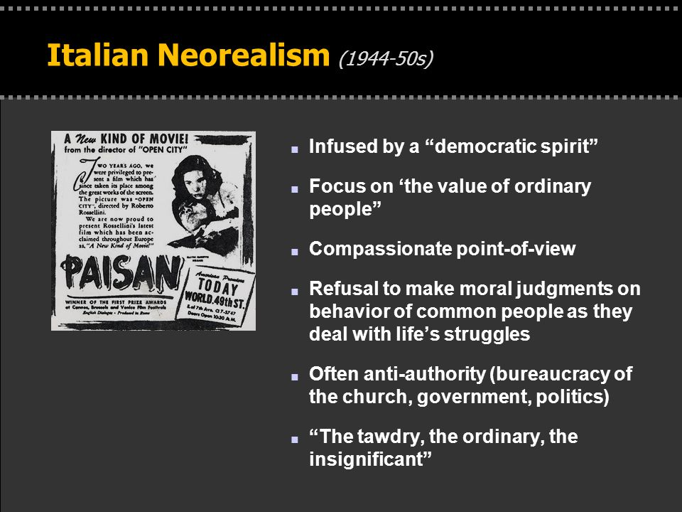 """. Italian Neorealism (1944-50s) n Infused by a """"democratic spirit"""" n Focus on 'the value of ordinary people"""" n Compassionate point-of-view n Refusal t"""