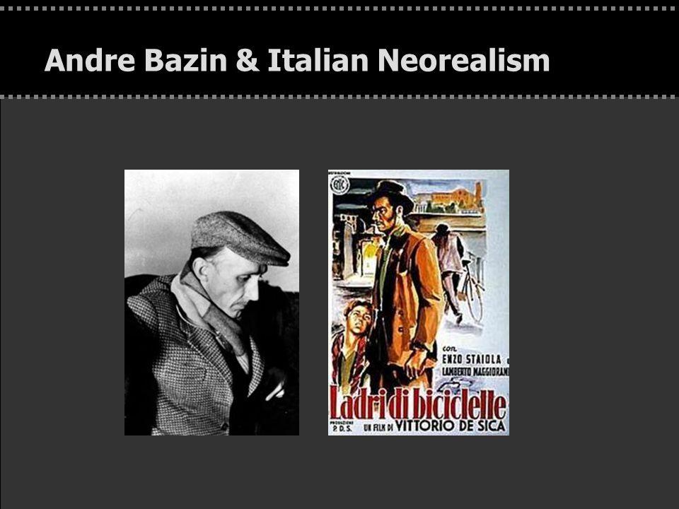 . Andre Bazin & Italian Neorealism