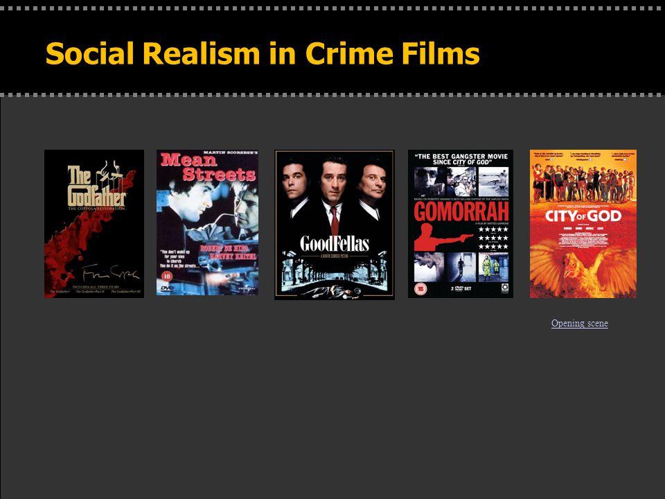 . Social Realism in Crime Films Opening scene