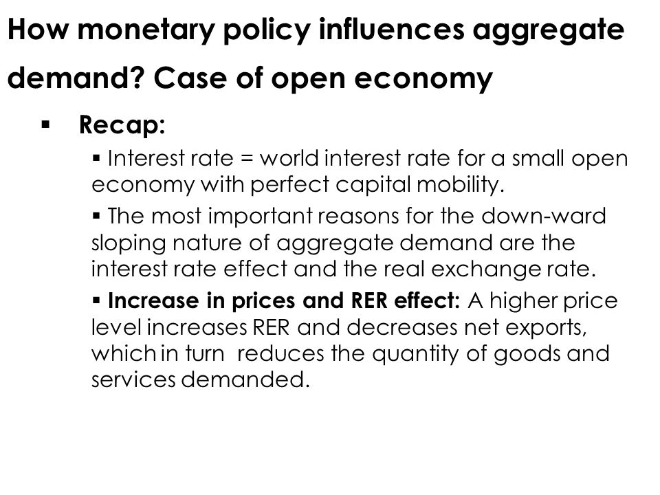 How monetary policy influences aggregate demand.