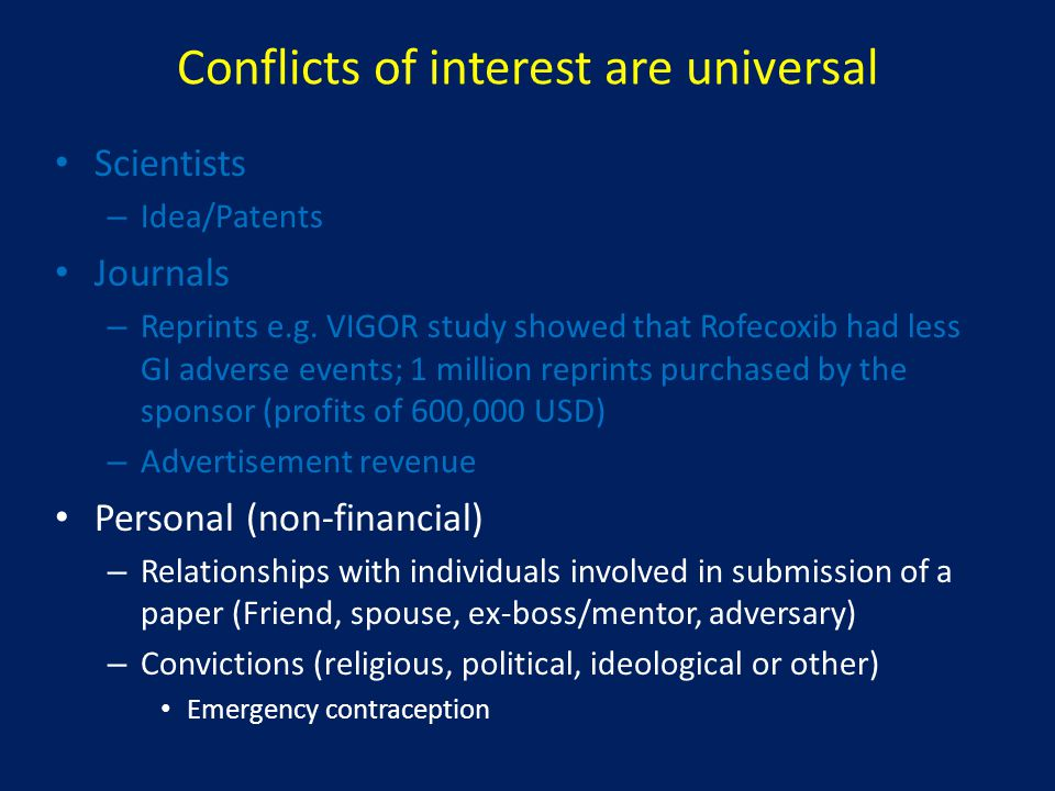 Conflicts of interest are universal Scientists – Idea/Patents Journals – Reprints e.g.