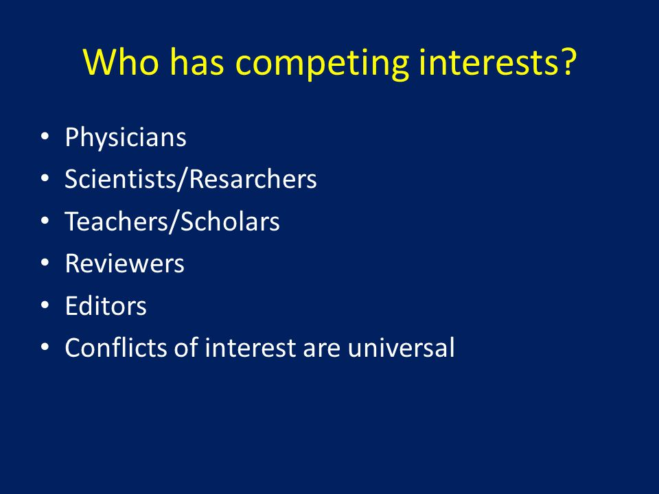 Professional interests Profession 1 o interest 2 o interest Physician Patient care Monetary, Prestige Researcher Generation Publication of knowledge and funding Companies New therapies Trust Monetary Acceptance Journals Dissemination Impact factor of authentic Subscription information
