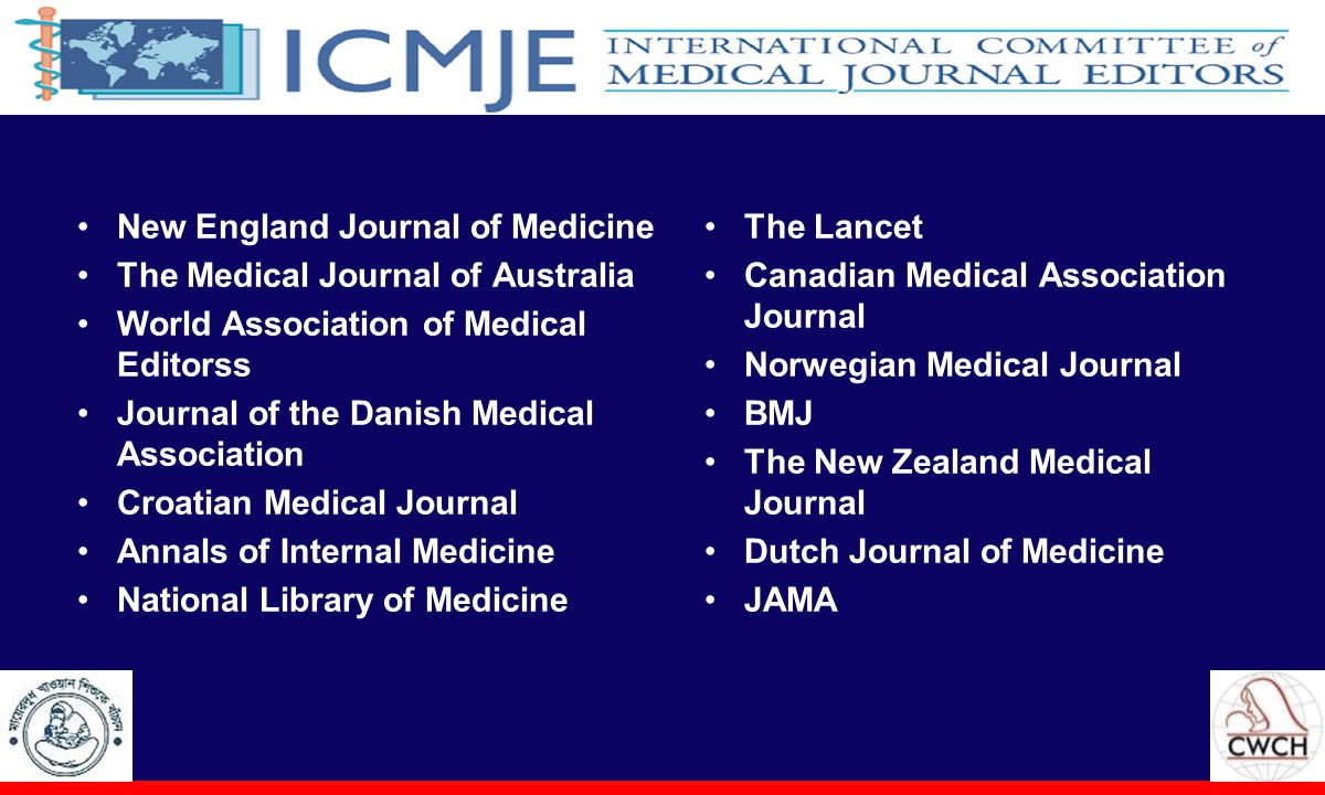 New England Journal of Medicine The Medical Journal of Australia World Association of Medical Editorss Journal of the Danish Medical Association Croat