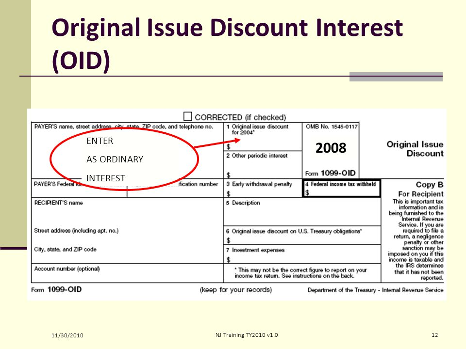 Original Issue Discount Interest (OID) 2008 ENTER AS ORDINARY INTEREST 11/30/2010 12NJ Training TY2010 v1.0