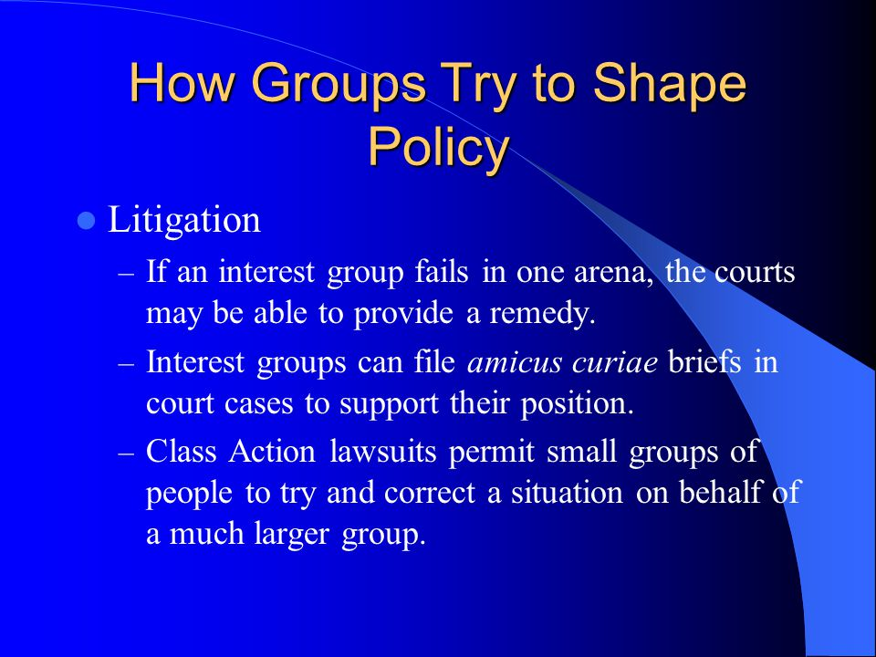 How Groups Try to Shape Policy Litigation – If an interest group fails in one arena, the courts may be able to provide a remedy.