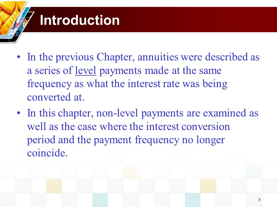 4 Annuities with payment period different from interest conversion period Let the payments remain level for the time being.