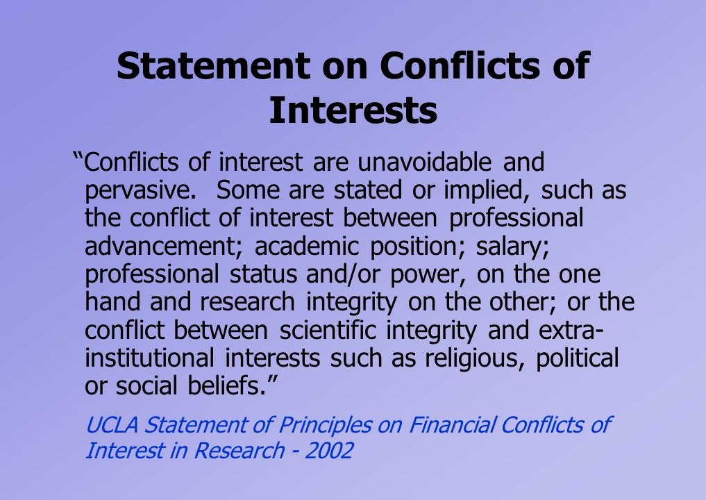 Statement on Conflicts of Interests Conflicts of interest are unavoidable and pervasive.