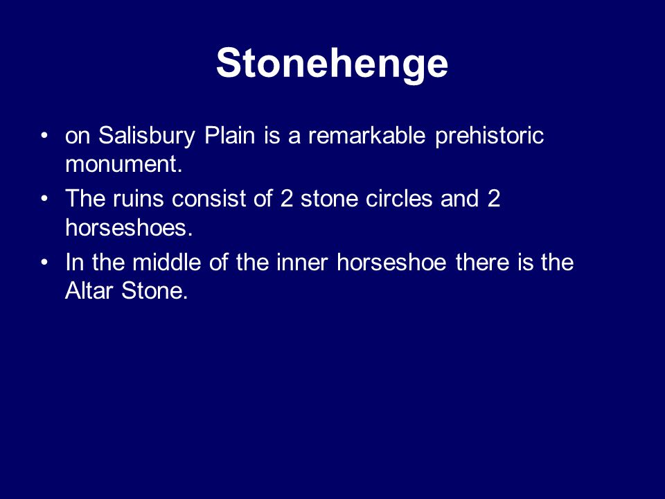 Stonehenge on Salisbury Plain is a remarkable prehistoric monument.