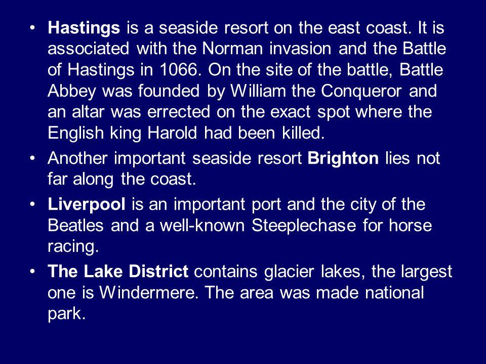 Hastings is a seaside resort on the east coast.