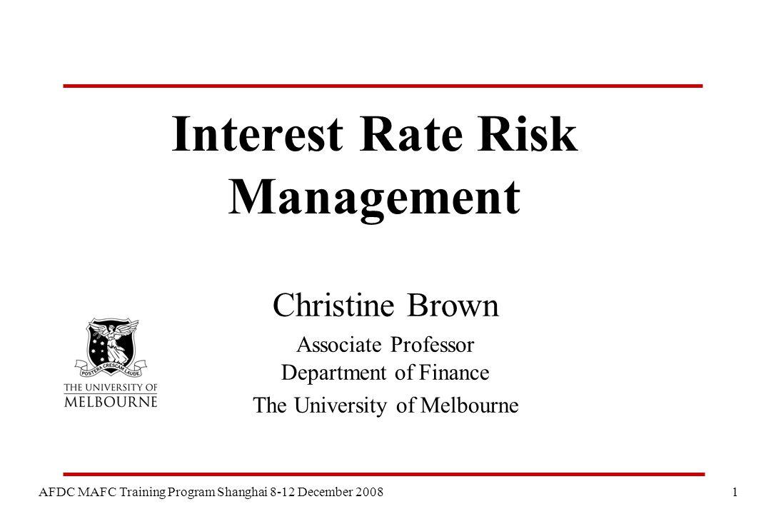 2 AFDC MAFC Training Program Shanghai 8-12 December 2008 Plan What is interest rate risk (IRR).