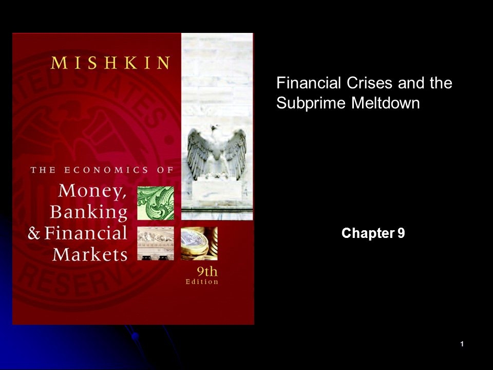1 Financial Crises and the Subprime Meltdown Chapter 9