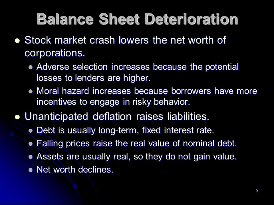 5 Balance Sheet Deterioration Stock market crash lowers the net worth of corporations.