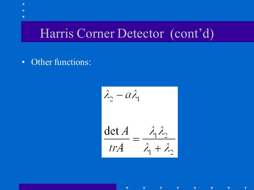 Harris Corner Detector (cont'd) Other functions: