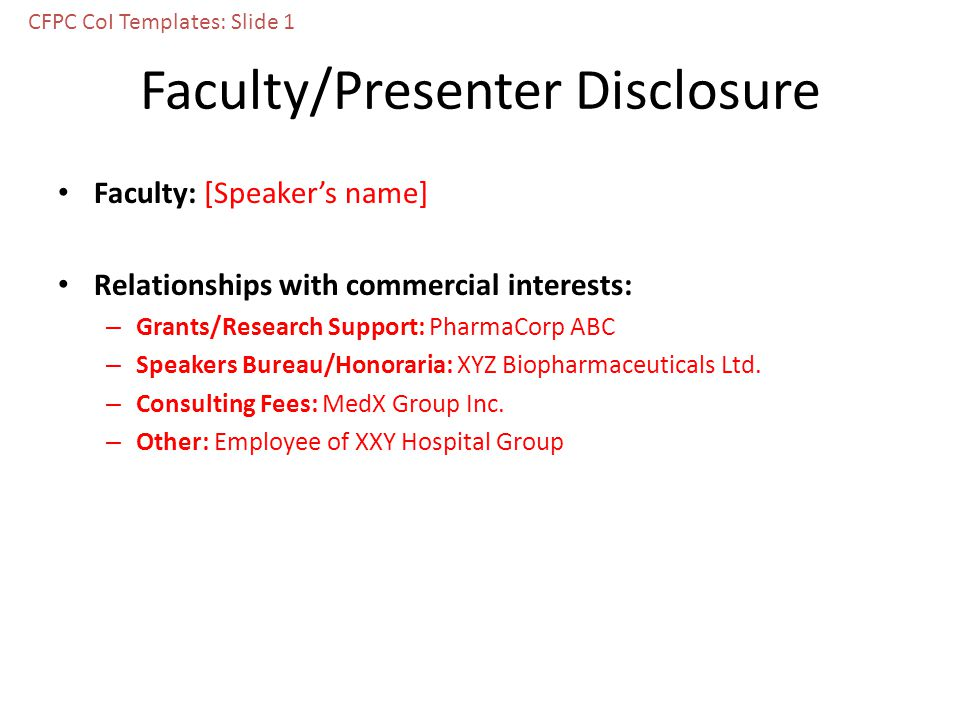 Faculty/Presenter Disclosure Faculty: [Speaker's name] Relationships with commercial interests: – Grants/Research Support: PharmaCorp ABC – Speakers Bureau/Honoraria: XYZ Biopharmaceuticals Ltd.