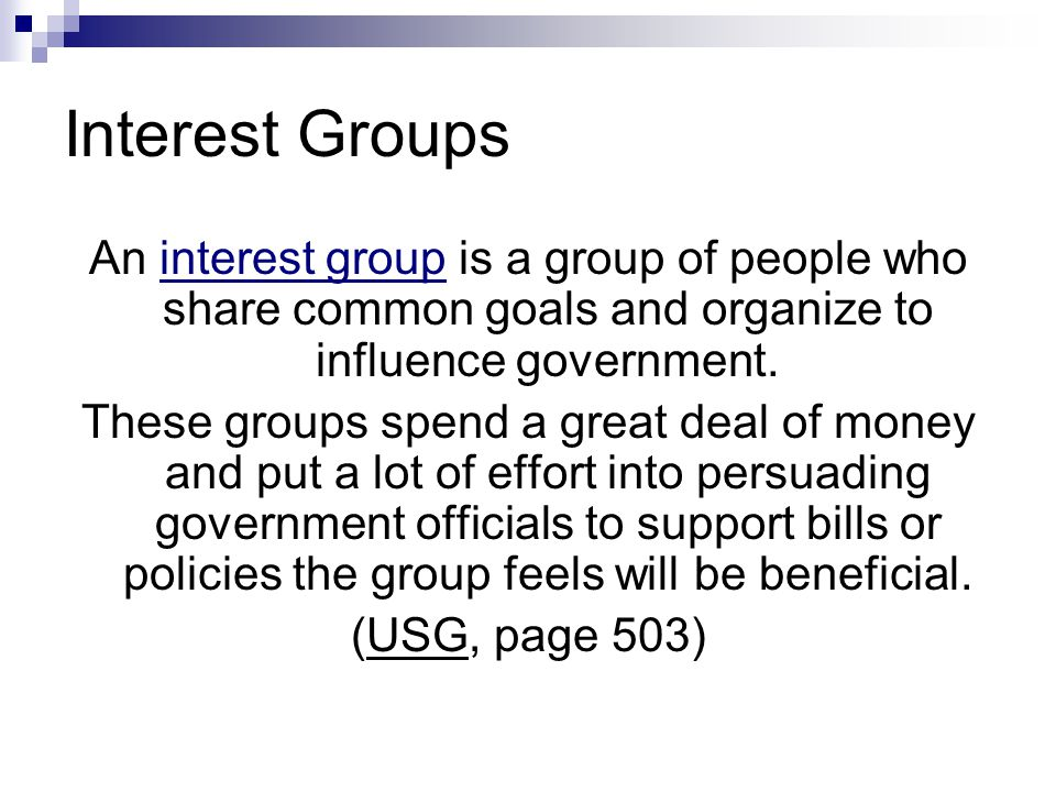 Interest Groups are NOT Political Parties...They do not nominate candidates.