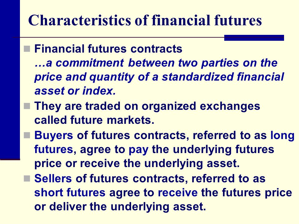 Types of futures traders Futures traders have many different motivations and thus follow different strategies.