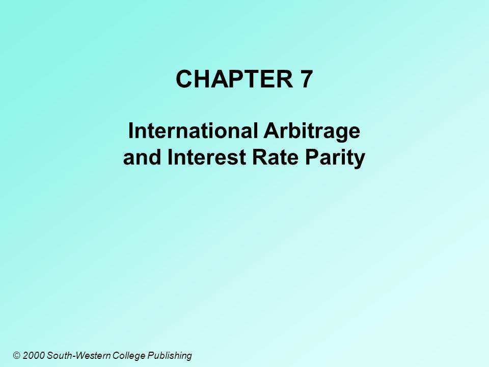 2 Chapter Objectives To explain the conditions that will result in various forms of international arbitrage, along with the realignments that will occur in response to the various forms of international arbitrage; and To explain the concept of interest rate parity, and how it prevents arbitrage opportunities.