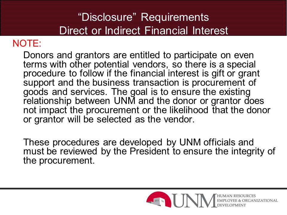 """Disclosure"" Requirements Direct or Indirect Financial Interest NOTE: Donors and grantors are entitled to participate on even terms with other potenti"