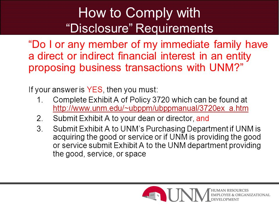 "How to Comply with ""Disclosure"" Requirements ""Do I or any member of my immediate family have a direct or indirect financial interest in an entity prop"