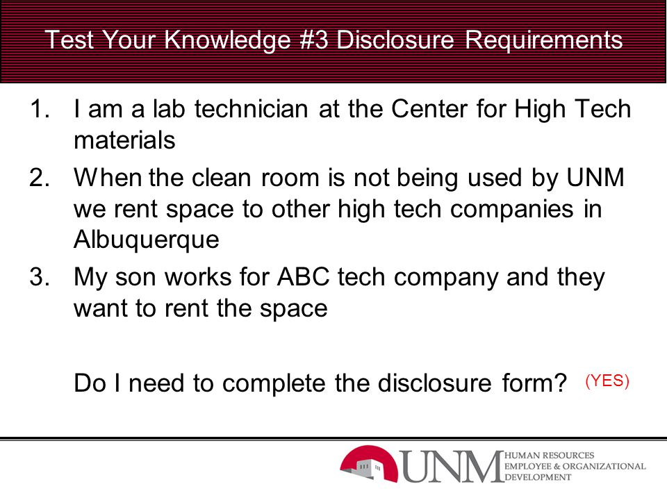 Test Your Knowledge #3 Disclosure Requirements 1.I am a lab technician at the Center for High Tech materials 2.When the clean room is not being used b