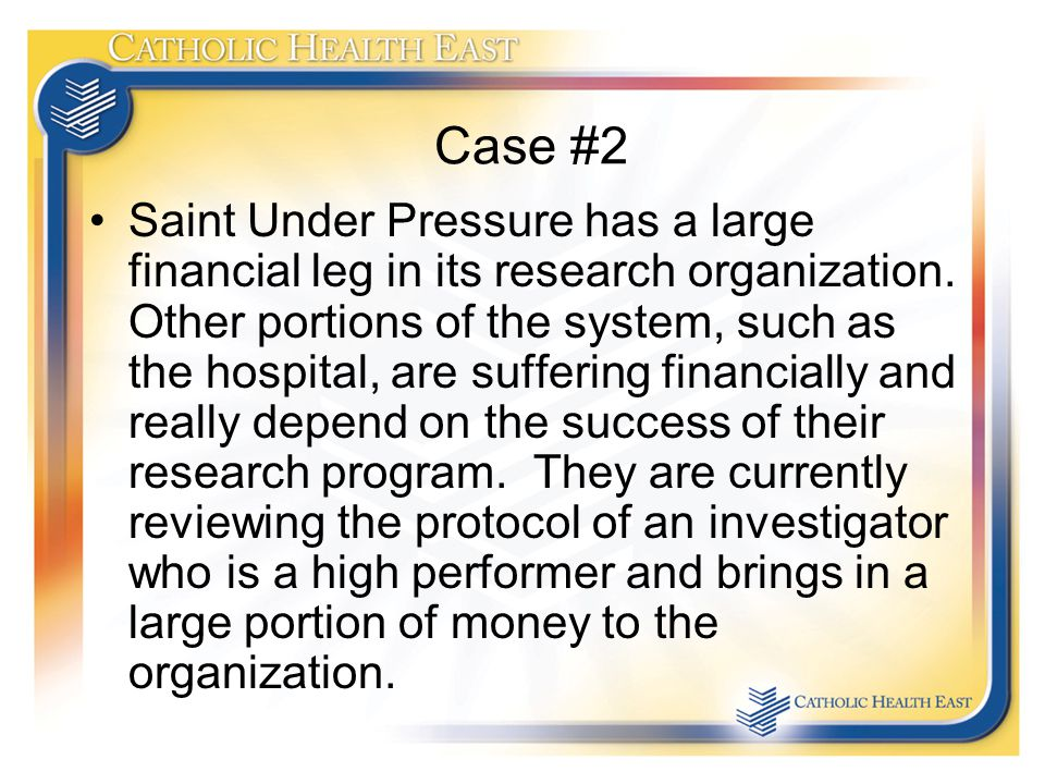 Case #2 Saint Under Pressure has a large financial leg in its research organization.
