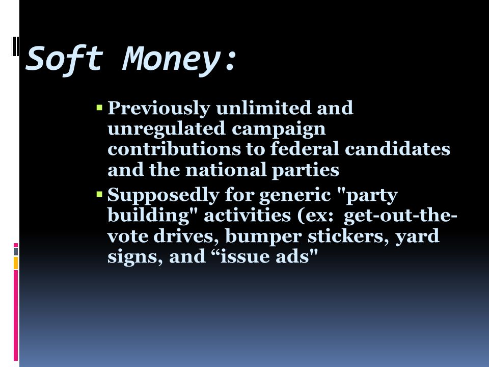 Contributions regulated by the federal government that are given directly to a candidate