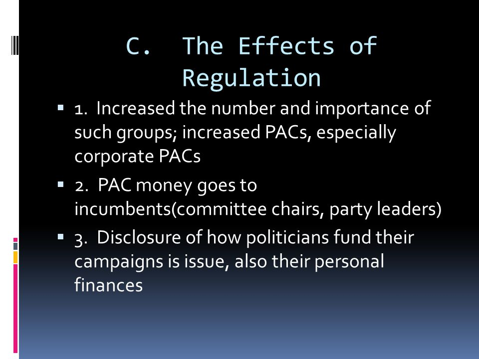 Regulations contin…  6. Issue advocacy ads/soft money very important in competitive elections