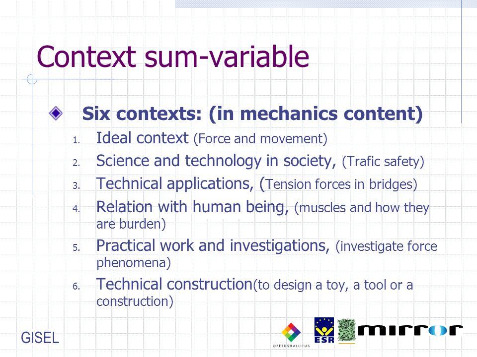 GISEL Context sum-variable Six contexts: (in mechanics content) 1.