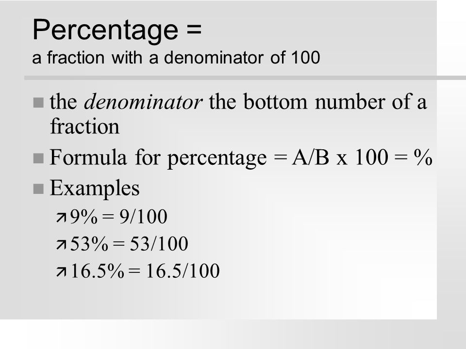 Converting percentages to decimals n Always move decimal two places to the left when converting percentages to decimal form.