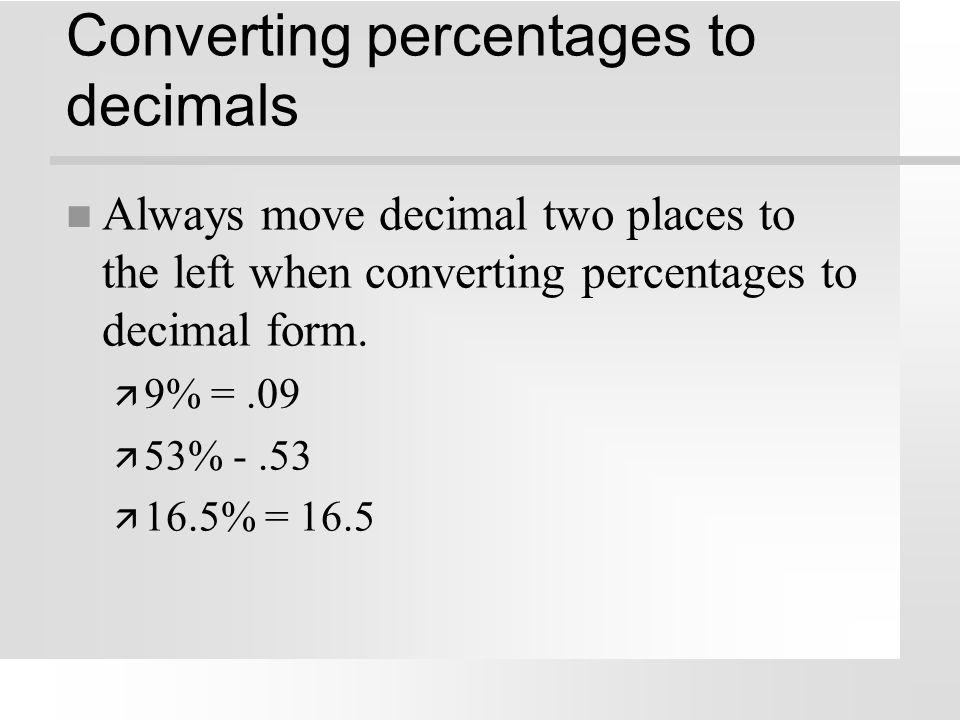 Converting fractions to percentages n 1/4 = 25/100 = 25% n 3/5 = 60/100 = 60% n 13/10 = 130/100 = 130% n 37/50 = 74/100 = 74%