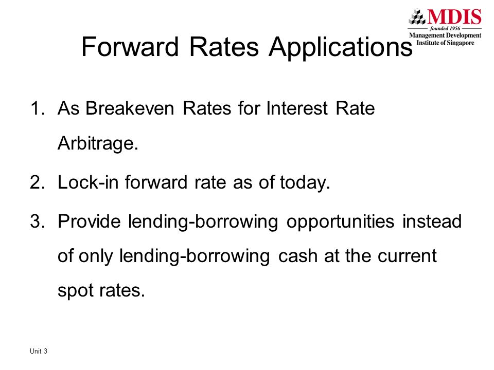 1.As Breakeven Rates for Interest Rate Arbitrage. 2.Lock-in forward rate as of today. 3.Provide lending-borrowing opportunities instead of only lendin