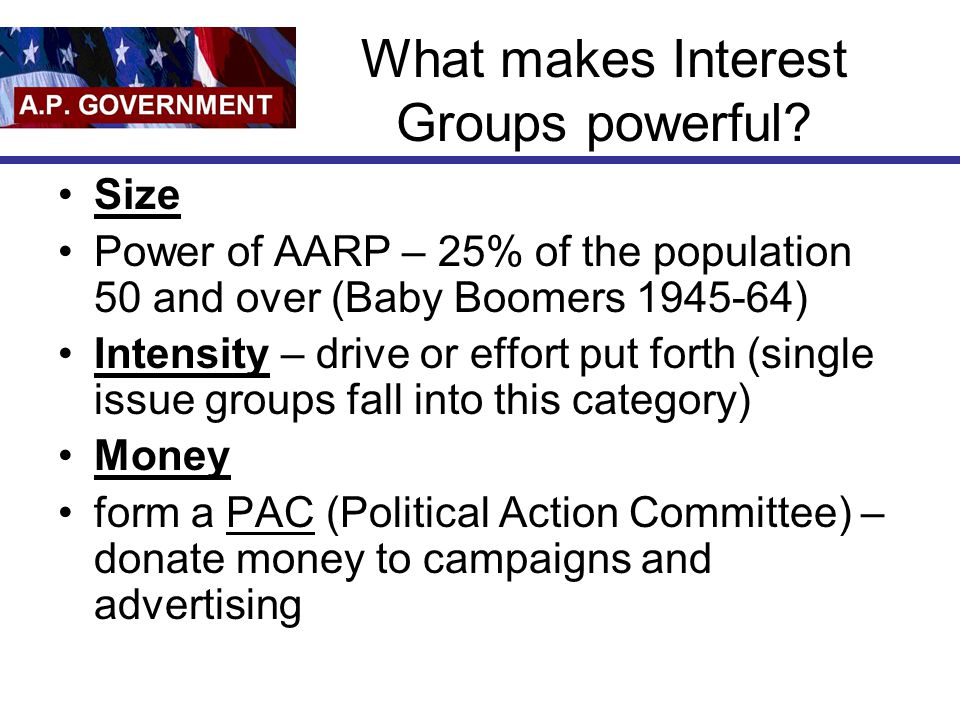 What makes Interest Groups powerful.