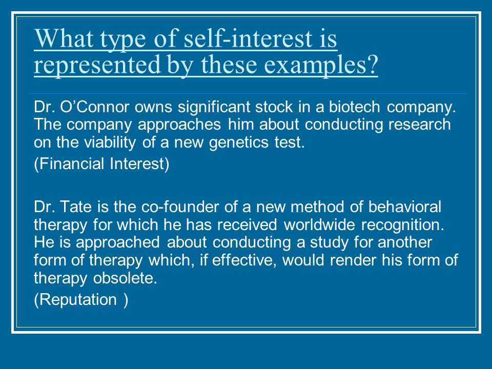 What type of self-interest is represented by these examples.