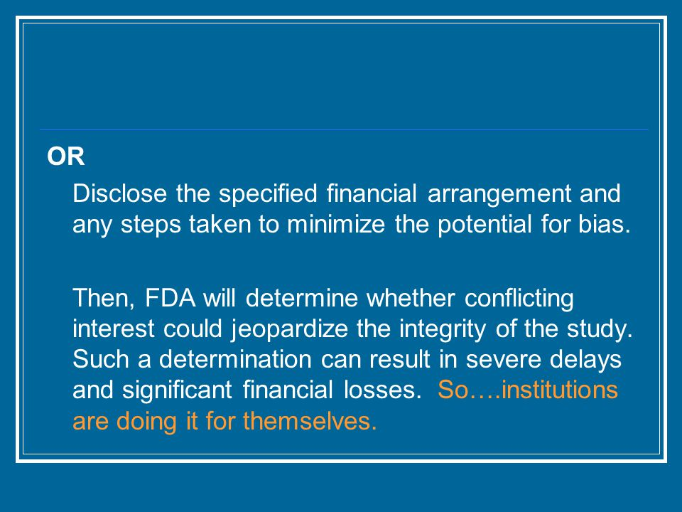 OR Disclose the specified financial arrangement and any steps taken to minimize the potential for bias.