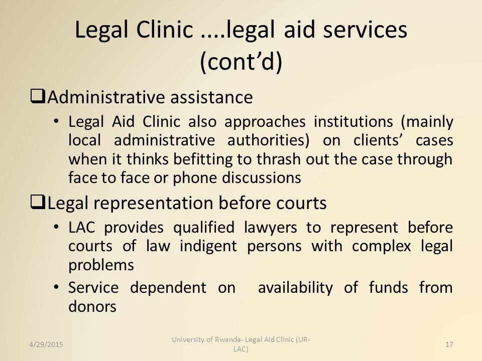 Legal Clinic....legal aid services (cont'd)  Administrative assistance Legal Aid Clinic also approaches institutions (mainly local administrative aut
