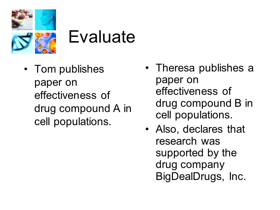 Evaluate Tom publishes paper on effectiveness of drug compound A in cell populations.