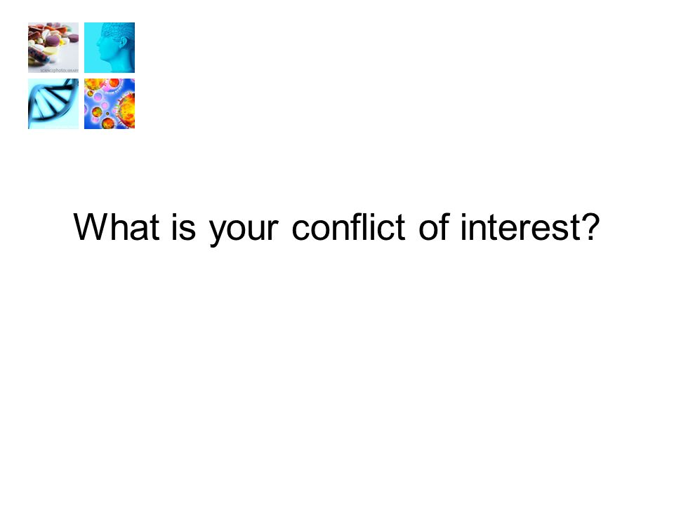 What is your conflict of interest