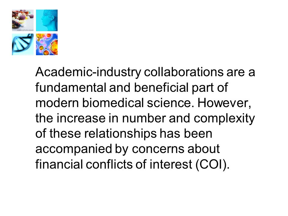 Academic-industry collaborations are a fundamental and beneficial part of modern biomedical science.