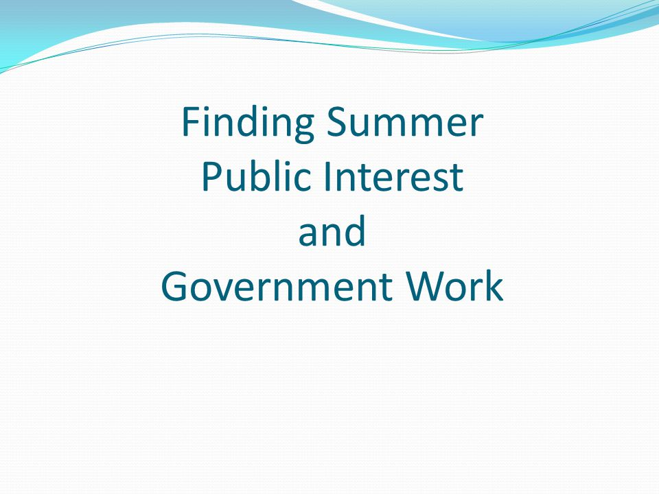 Finding Summer Public Interest and Government Work
