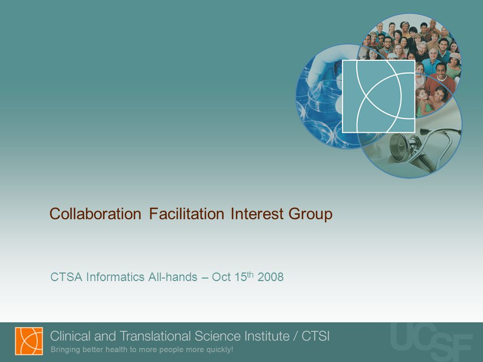 Collaboration Facilitation Interest Group CTSA Informatics All-hands – Oct 15 th 2008