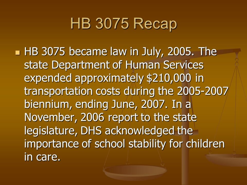 HB 3075 Recap HB 3075 became law in July, 2005.