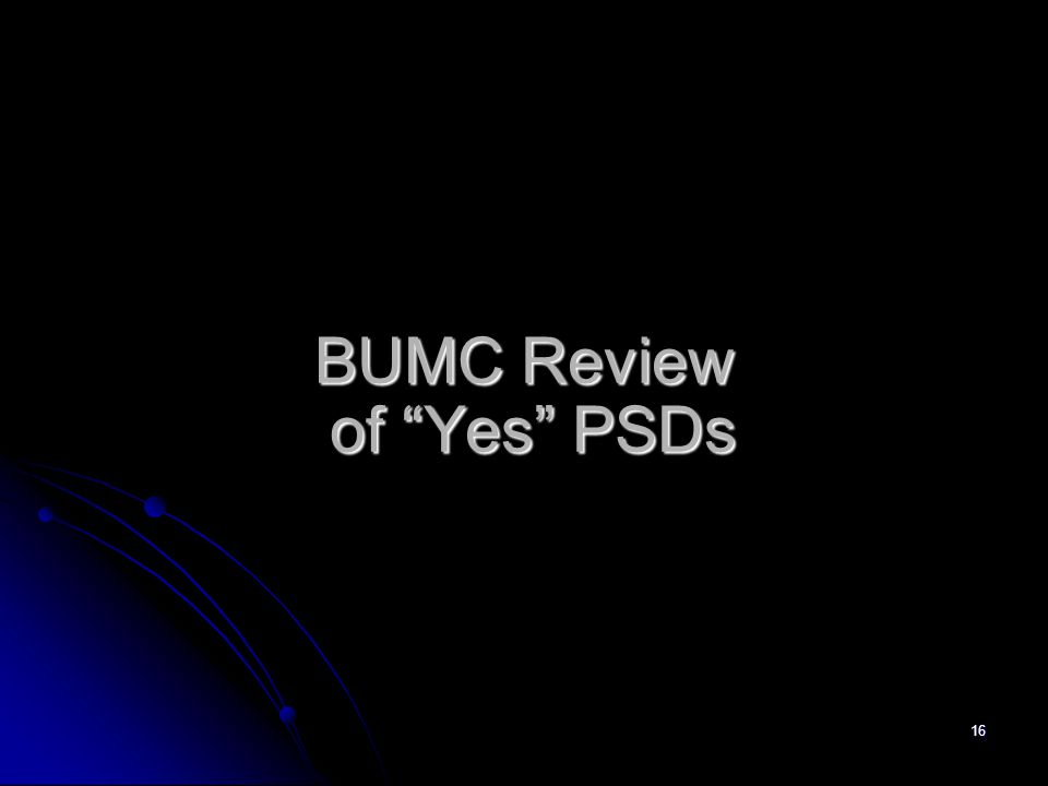 BUMC Review of Yes PSDs 16