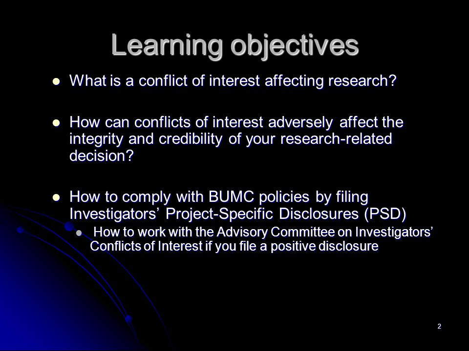 2 Learning objectives What is a conflict of interest affecting research.