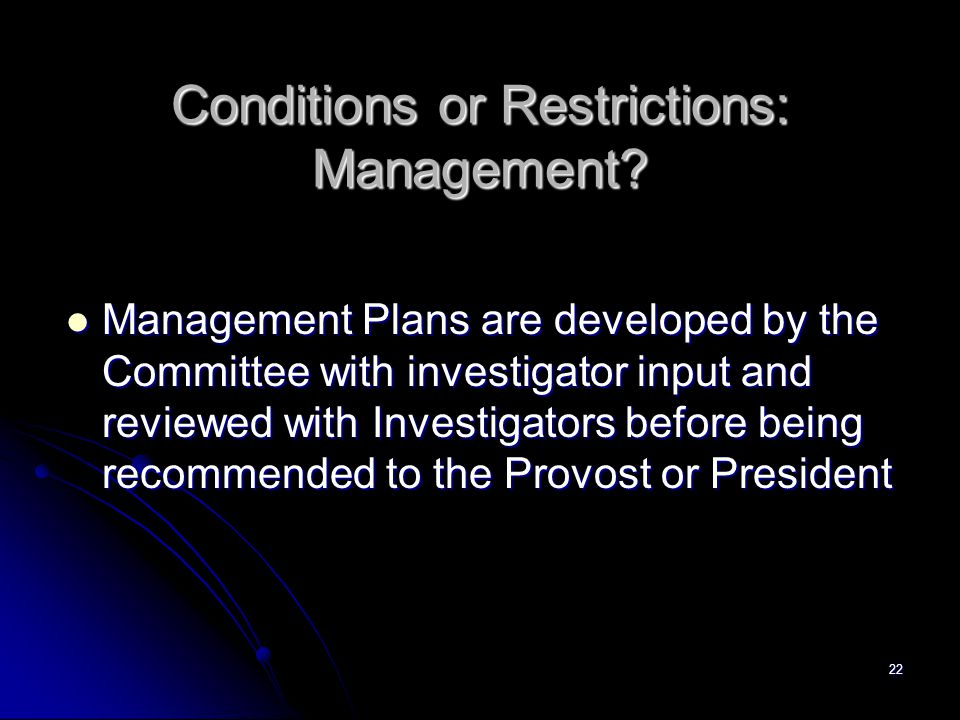 22 Conditions or Restrictions: Management.