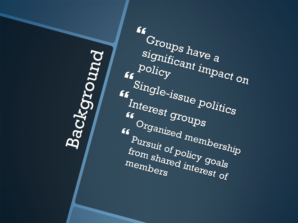 Economic groups  Make profits, provide jobs, improve pay, or protect occupation  Property is most common and durable source of factions  Types:  Business  More than ½  Size factor  Small groups are more united and oftentimes have more resources  Access to financial resources