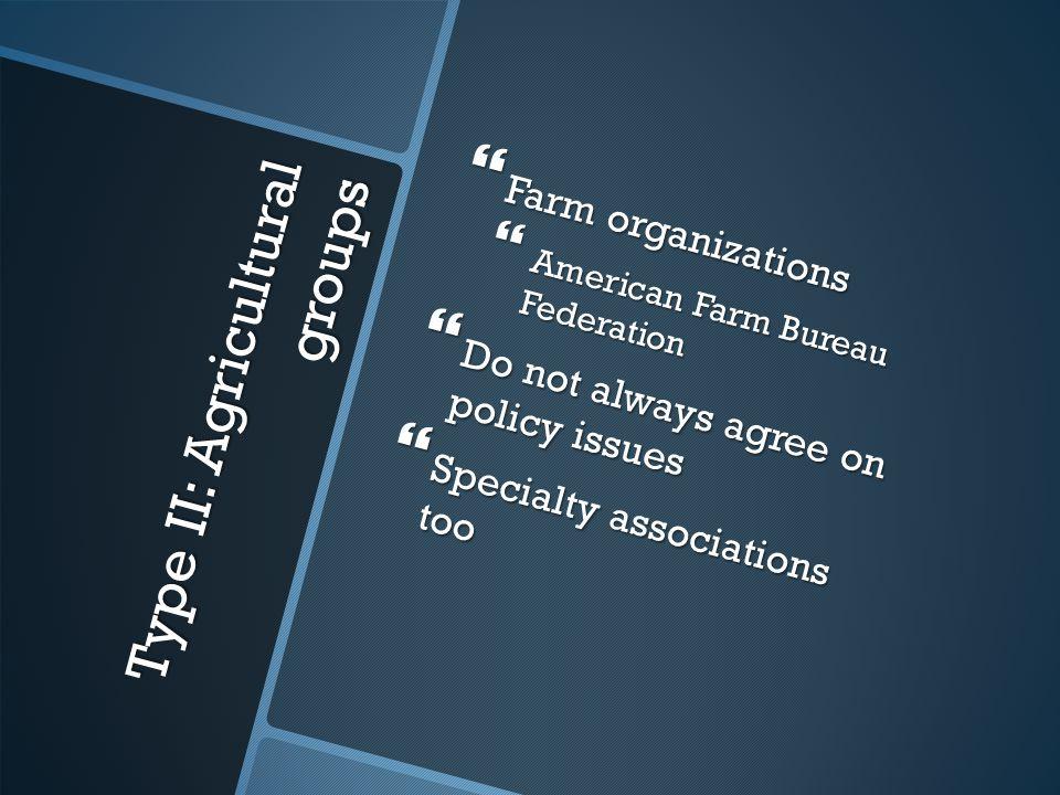 Type III: Professional groups  AMA  ABA  AAUP