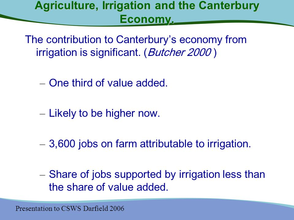 Presentation to CSWS Darfield 2006 Agriculture, Irrigation and the Canterbury Economy.