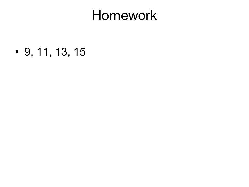Homework 9, 11, 13, 15