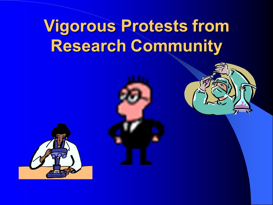 Vigorous Protests from Research Community